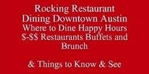 Rocking Dining Downtown Austin Save Half-Off Food & Drink Where to Dine Upscale Venues, Happy Hours $-$$ Restaurants Buffets and Brunch Living in Austin or Visiting UT Outclass the Competition Be at Ease