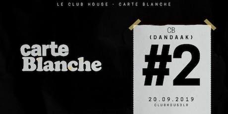 Carte Blanche à DANDAAK #2 - VEN 20 SEPT - Le Club House billets