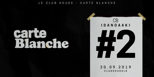 Carte Blanche à DANDAAK #2 - VEN 20 SEPT - Le Club House