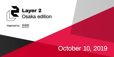 Layer 2 Meetup: Osaka edition