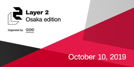 Layer 2 Meetup: Osaka edition tickets