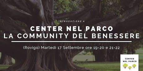 CENTER NEL PARCO - La Community del Benessere biglietti