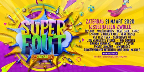 Super-Fout Zwolle tickets