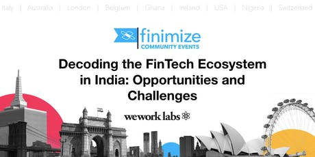Decoding the FinTech Ecosystem in India: Opportunities and Challenges tickets