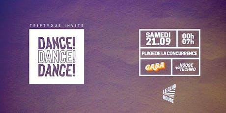 DANCE ! DANCE ! DANCE ! Triptyque invite GABA - SAM 21 SEPT billets