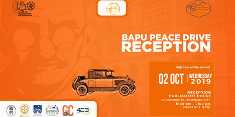 Bapu Peace Drive; 150 Celebration of Gandhi in Queensland at the Queensland Parliament over a high level High Tea tickets
