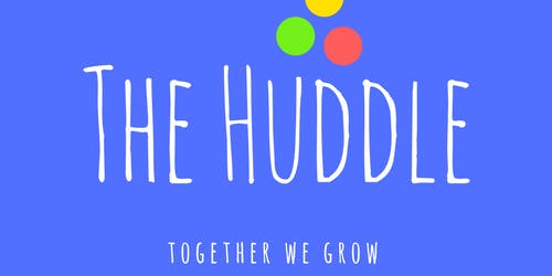 The Huddle - Learning and Networking event