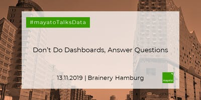 Don't Do Dashboards, Answer Questions