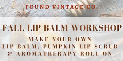 DIY Lip Balm, Lip Scrub & Aromatherapy Roll-On Workshop
