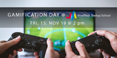 Gamification Day at the MedTech Startup School Tickets