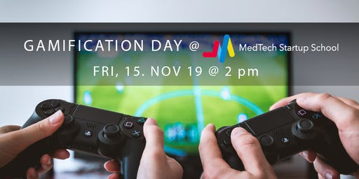 Gamification Day at the MedTech Startup School