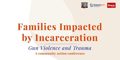 Families Impacted by Incarceration, Gun Violence and Trauma: A community action conference