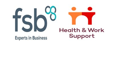 Improving Workplace Wellbeing with Health and Work support and FSB Scotland tickets