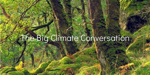 Big Climate Conversation Edinburgh 6-8.30pm Tues 8 Oct, Old College EH8 9YL