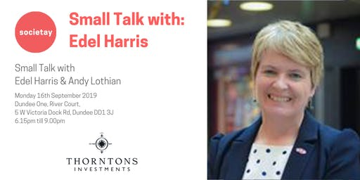 Small Talk with Edel Harris & Andy Lothian