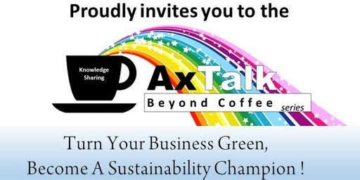 Turn Your Business Green,  Become A Sustainability Champion !