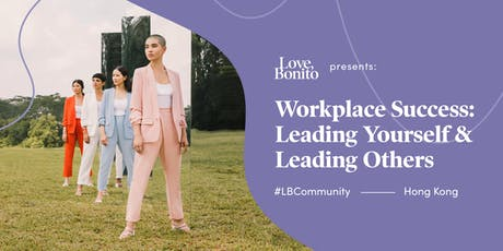 Love, Bonito presents:Workplace Success - Leading Yourself & Leading Others tickets