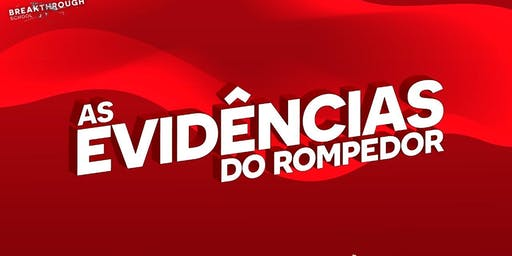 AS EVIDÊNCIAS DO ROMPEDOR