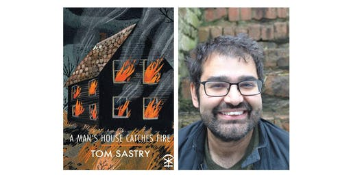 Launch of 'A Man's House Catches Fire' by Tom Sastry