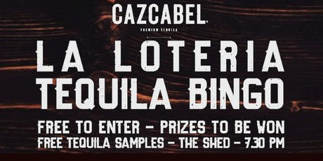 TEQUILA BINGO: La Loteria with Cazcabel // Tues 22nd October tickets