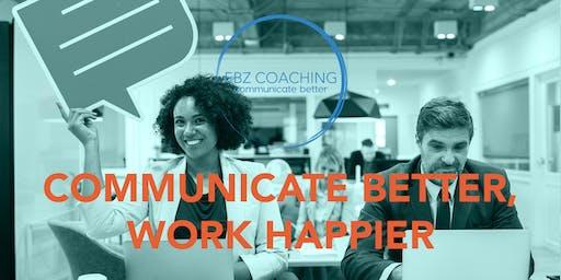 Communicate Better. Work Happier. - Webinar