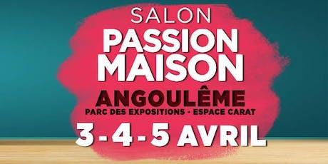 Le Salon Passion Maison Angoulême billets