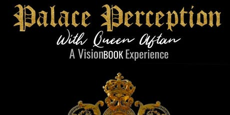 Palace Perception with Queen Aftan OCTOBER tickets