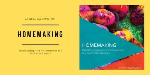 Homemaking: Radical Nostalgia & the Construction of a South Asian Diaspora