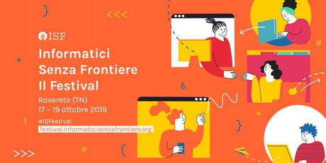 Le frontiere dell'Informatica | ISF Festival 2019  tickets