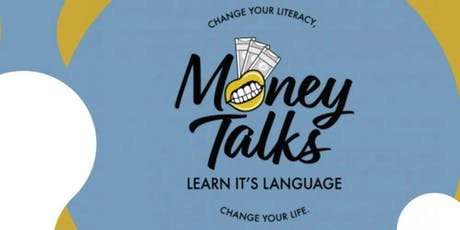 Money Talks, Change Your Literacy, Change Your Life tickets