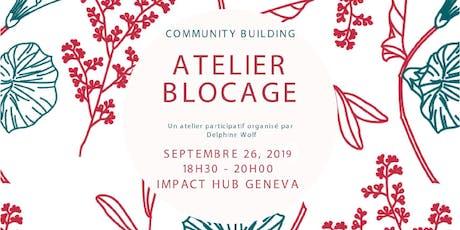 Community Building | Atelier Blocage billets
