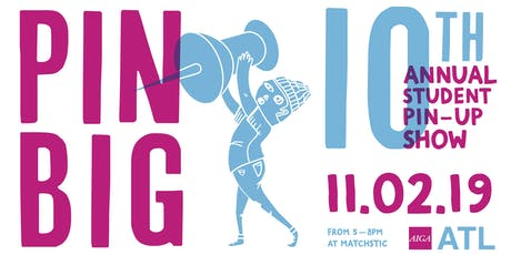 PIN BIG! 10th Annual Student Pin-Up Show tickets