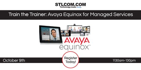 Train the Trainer: Avaya Equinox for Managed Services tickets