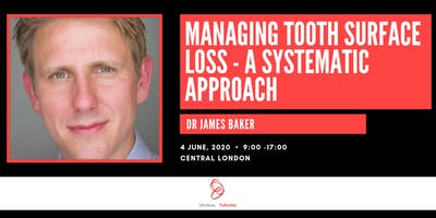 Managing Tooth Surface Loss - A Systematic Approach