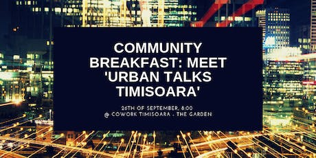 Community Breakfast: Meet 'Urban Talks Timisoara' tickets