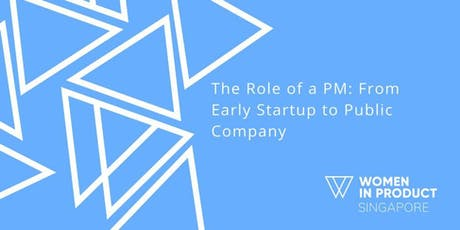 The Role of a PM: From Early Startup to Public Company tickets