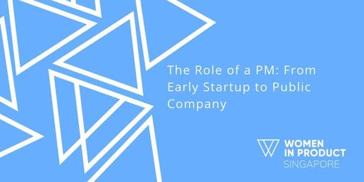 The Role of a PM: From Early Startup to Public Company