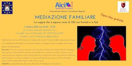 OPEN DAY  CORSO DI FORMAZIONE IN MEDIAZIONE FAMILIARE biglietti
