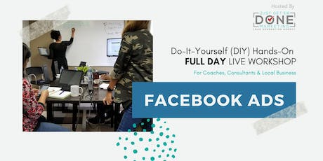 Facebook Ads Do-It-Yourself (DIY) Hands-on Workshop (Full Day) tickets