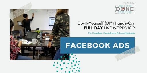 Facebook Ads Do-It-Yourself (DIY) Hands-on Workshop (Full Day)