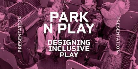 Park N Play Lunch & Learn  (Saskatoon) tickets