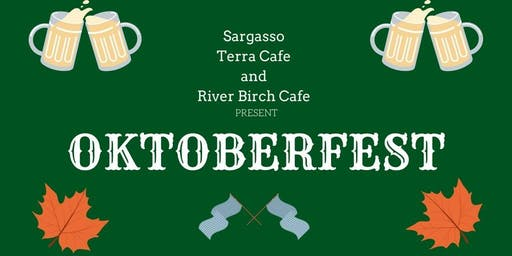 Oktoberfest! with Sargasso, Terra Cafe, & River Birch Cafe