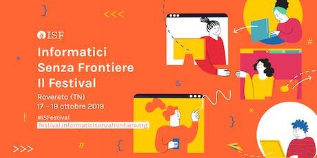 Il nuovo volontario è l'informatico senza frontiere | ISF Festival 2019  biglietti