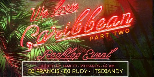 We Love Caribbean 2(Rooftop Event)