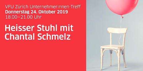 Unternehmerinnen-Treff ZH «Heisser Stuhl – 100 Tage im Amt»,Chantal Schmelz Tickets