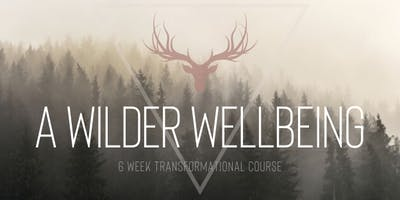 A Wilder Welbeing - Transform Your Life in 6 Weeks