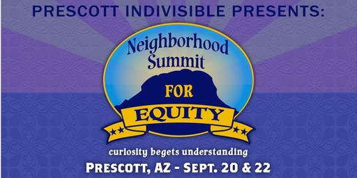 Prescott Indivisible Neighborhood Summit for Equity