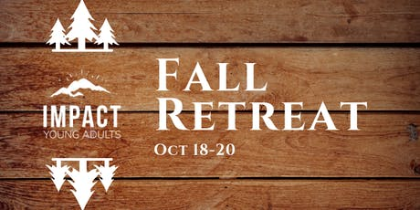 Young Adults Fall Retreat - EARLY BIRD RATE, save $20!!! tickets