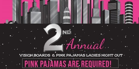 2nd Annual Vision boards and pink pajamas ladies nightout tickets