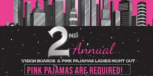 2nd Annual Vision boards and pink pajamas ladies nightout